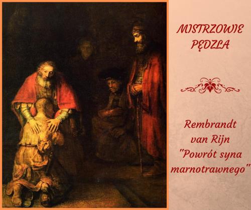 """Rembrandt van Rijn - """"Powrót syna marnotrawnego"""""""