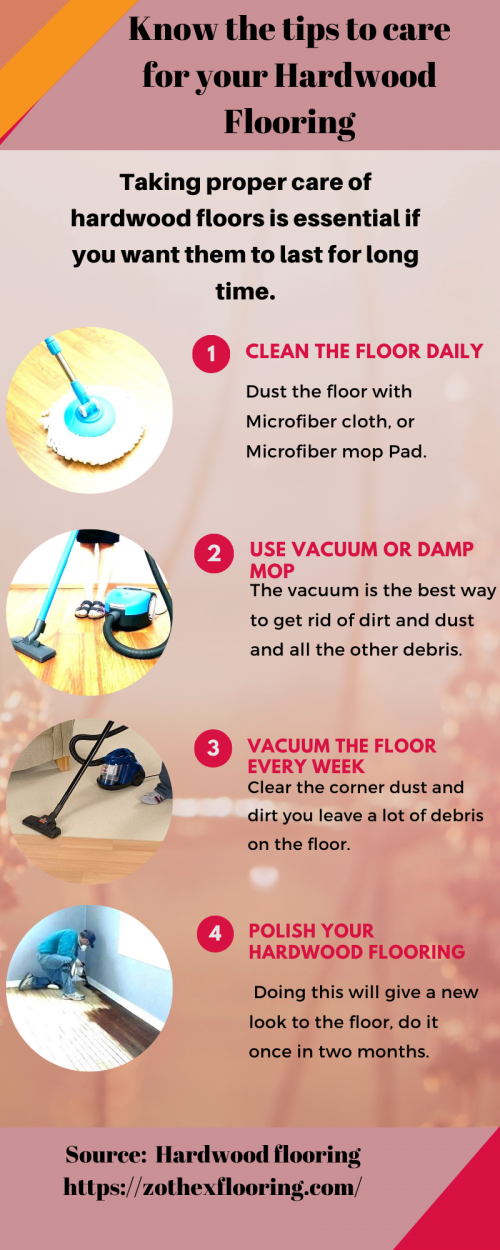 It's always good to see our home is well furnished and looks clean all the time. But, this needs some efforts to be done by you, by including the cleaning process on daily routine. No doubt Hardwood floor looks good in appearance, but why not to have this glance for a long time? by taking proper care. Have a peek at the infographic which has given some sort of ideas for hardwood flooring cleaning methods. For more details you can take guided by experts from Zothex Flooring ( https://zothexflooring.com/hardwood/ ).